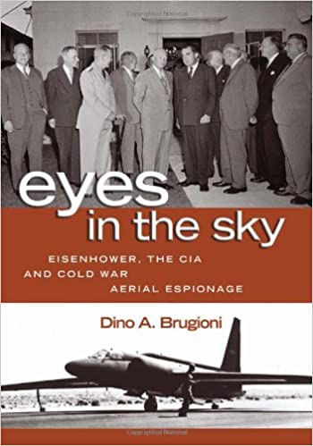 Read online Eyes in the Sky: Eisenhower, the CIA and Cold War Aerial Espionage PDF, azw (Kindle), ePub