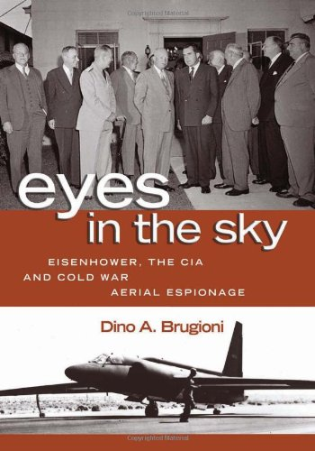 Eyes in the Sky: Eisenhower, the CIA and Cold War Aerial Espionage