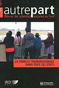Autrepart, N° 57/58, 2011 : La famille transnationale dans tous ses états par Elodie Razy