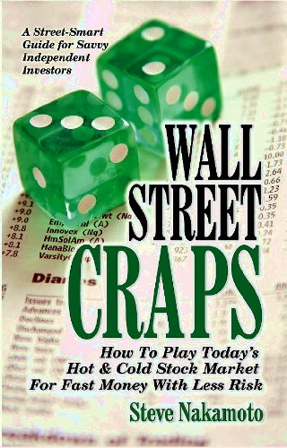 Wall Street Craps  How To Play Todays Hot   Cold Stock Market For Fast Money With Less Risk