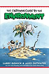 The Cartoon Guide to the Environment (Cartoon Guide Series) Paperback