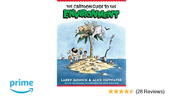 The cartoon guide to the environment cartoon guide series larry the cartoon guide to the environment cartoon guide series larry gonick alice outwater 9780062732743 amazon books fandeluxe Choice Image