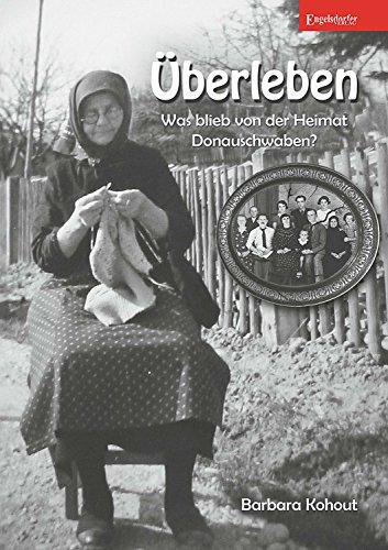 Überleben – Was blieb von der Heimat Donauschwaben? (German Edition)