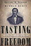 Tasting Freedom, Daniel R. Biddle and Murray Dubin, 1592134653