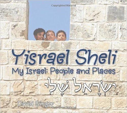 Yisrael Sheli - My Israel by David Singer (2011)