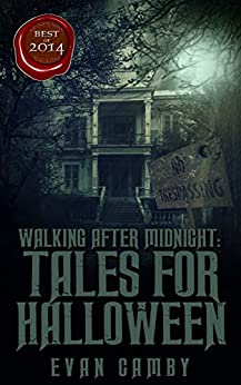 Walking After Midnight: Tales for Halloween by [Camby, Evan]