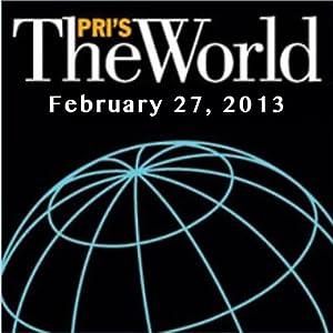 The World, February 27, 2013 Radio/TV Program