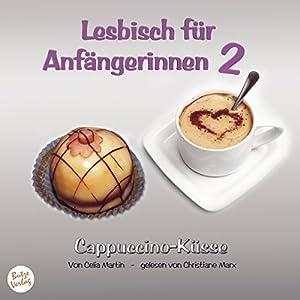 Cappuccino-Küsse (Lesbisch für Anfängerinnen 2) Hörbuch