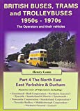 img - for British Buses and Trolleybuses 1950s-1970s: North East, East Yorkshire & Durham V. 4: The Operators and Their Vehicles book / textbook / text book