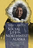 img - for Social Life in Northwest Alaska: The Structure of Inupiaq Eskimo Nations book / textbook / text book