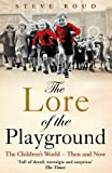 img - for The Lore of the Playground: The Children's World - Then and Now book / textbook / text book