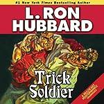 Trick Soldier | L. Ron Hubbard