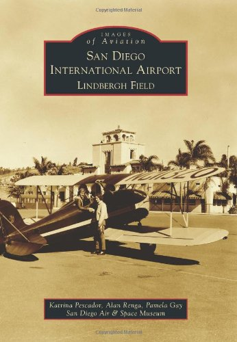 San Diego International Airport, Lindbergh Field (Images of Aviation)