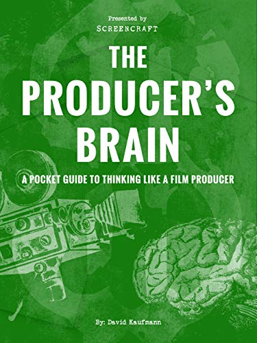 The Producer's Brain: A Pocket Guide to Thinking Like a Film Producer ()