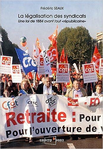 Téléchargements mp3 gratuits Livres audio légaux La légalisation des syndicats : Une loi de 1884 avant tout républicaine by Frédéric Seaux PDF