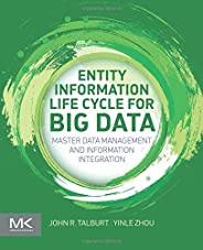 Entity Information Life Cycle for Big Data. Master Data Management and Information Integration