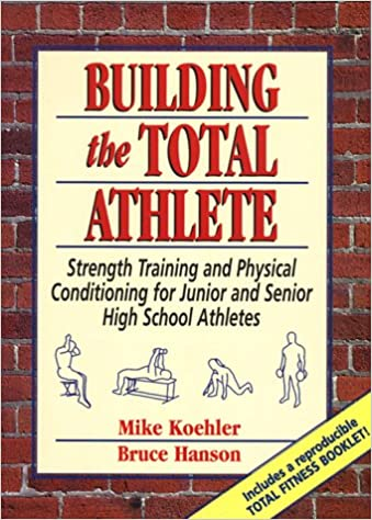 Building the Total Athlete: Strength Training and Physical