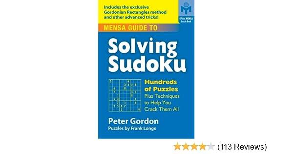 mensa guide to solving sudoku hundreds of puzzles plus techniques rh amazon com Sudoku Board Game Sudoku Board Game