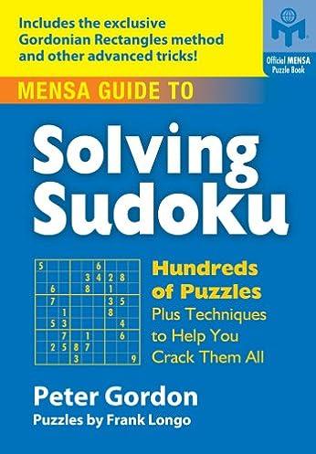 mensa guide to solving sudoku hundreds of puzzles plus techniques rh amazon com Sudoku Puzzle Grid Sudoku Puzzles