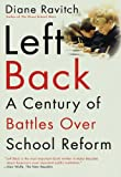 img - for Left Back: A Century of Battles over School Reform book / textbook / text book