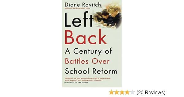 Left Back A Century Of Battles Over School Reform Ravitch Diane 9780743203265 Amazon Com Books