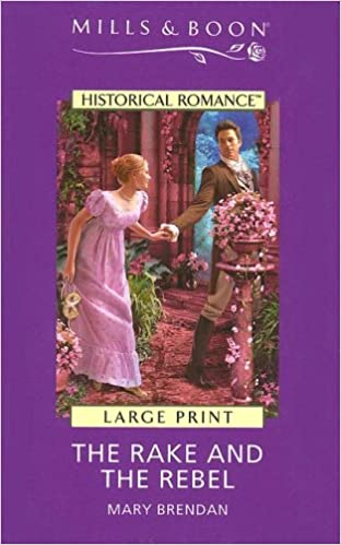 The Rake and the Rebel (Mills & Boon Largeprint Historical)