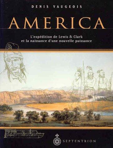 Nouvelle Cherry Collection - America 1803-1853 : L'expédition de Lewis et Clark et la naissance d'une nouvelle puissance