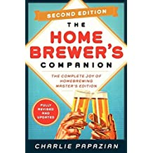Homebrewer's Companion Second Edition: The Complete Joy of Homebrewing, Master's Edition by Charlie Papazian (2014-09-30)