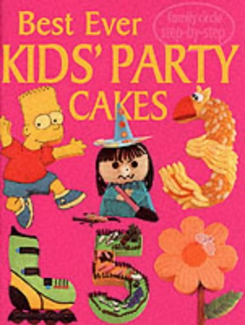 Family Circle Step-by-Step: Best Ever Kids Party Cakes (Family Circle step-by-step guides)