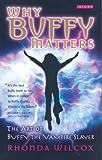 """Why Buffy Matters - The Art of Buffy the Vampire Slayer"" av Rhonda V. Wilcox"