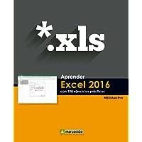 Aprender Excel 2016 con 100 ejercicios prácticos (APRENDER...CON 100 EJERCICIOS PRÁCTICOS)