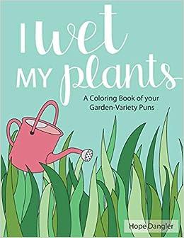 Sometimes I Wet My Plants \u2013 Funny Plant Gardener Pun Quote P/_r/_e/_m/_i/_u/_m