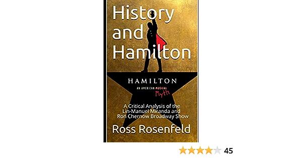 History and Hamilton: Is Lin-Manuel Miranda and Ron Chernows ...