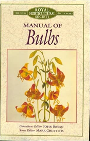 Manual Of Bulbs New Royal Horticultural Society Dictionary Amazon De Bryan John E Griffiths Mark Royal Horticultural Society Great Britain Fremdsprachige Bucher