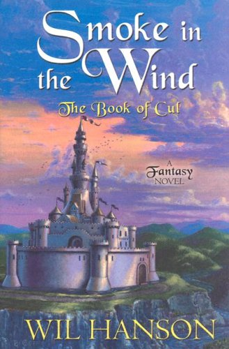 Download Five Star Science Fiction/Fantasy - Smoke In The Wind: The Book of Cul, A Fantasy Novel ebook