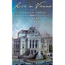 Love in Vienna: The Sigmund Freud–Minna Bernays Affair