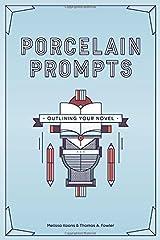 Porcelain Prompts: Outlining Your Novel (Volume 2) Paperback