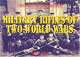 Military Rifles of Two World Wars, John Walter, 1853675369