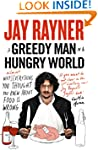 A Greedy Man in a Hungry World: How (...