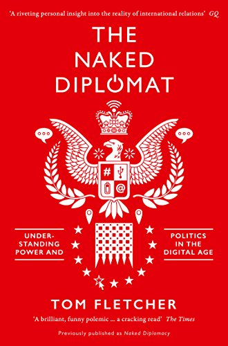 (The Naked Diplomat: Understanding Power and Politics in the Digital Age)