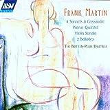 Martin: Chamber Works - Violin Sonata / Piano Quintet / 4 Sonnets a Cassandre / 2 Ballades