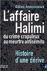 Affaire Halimi. Du crime crapuleux au meurtre antisémite. Histoire d'une dérive par Antonowicz