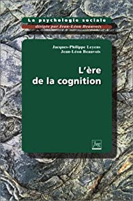 L'Ere de la cognition par Jacques-Philippe Leyens