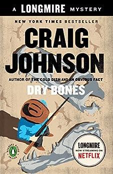 Dry Bones: A Walt Longmire Mystery (Walt Longmire Mysteries Book 11) by [Johnson, Craig]