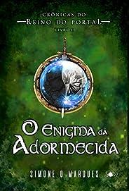 O enigma da adormecida (Crônicas do Reino do Portal Livro 1)