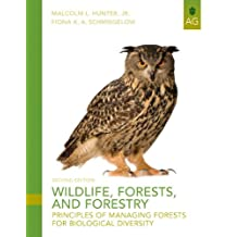 Wildlife, Forests and Forestry: Principles of Managing Forests for Biological Diversity (2nd Edition)