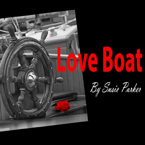 Adult romance with sex: Love Boat...An adult short story book (Erotic Quickies 13)