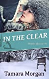 In the Clear (Winter Rescue Book 1)