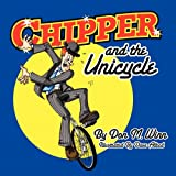 Chipper and the Unicycle, Don M. Winn, 1936750198