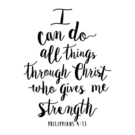 I Can Do All Things Through Christ Philippians 413 Verse Quote